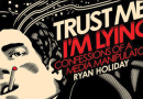 Trust Me, I'm Lying By Ryan Holiday – Book Summary in Hindi