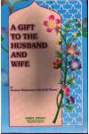 Gift To The Husband & Wife| Maulana Ashraf Ali Thanwi
