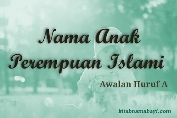 Nama Anak Perempuan Islami Awalan A