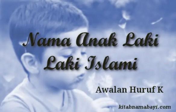 nama anak laki laki islami awalan k