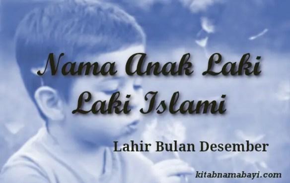 nama anak laki laki islami bulan desember