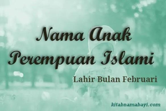 nama anak perempuan islami bulan februari