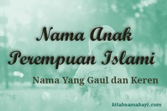 Nama Anak Perempuan Islami Gaul