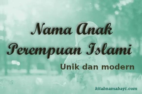 Nama Anak Perempuan Islami Unik Modern