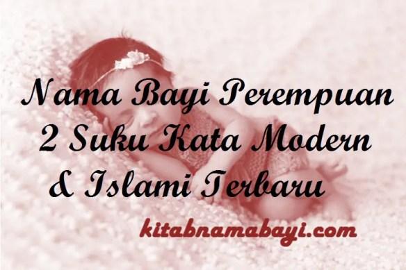Nama Bayi Perempuan 2 Suku Kata Modern & Islami