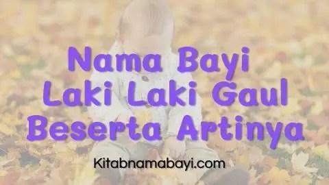 Nama Bayi Laki Laki Gaul