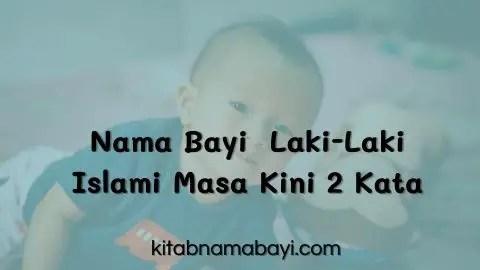 Nama Bayi Laki-Laki Islami Masa Kini 2 Kata