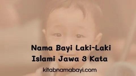 Nama Bayi Laki-Laki Islam Jawa 3 Kata