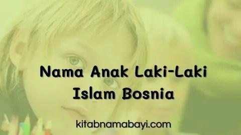 Nama Bayi Laki-Laki Islam Bosnia