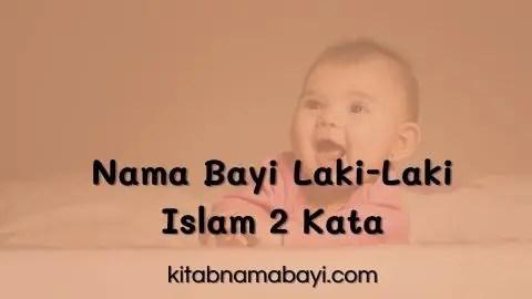 Nama Bayi Laki-Laki islami 2 Kata