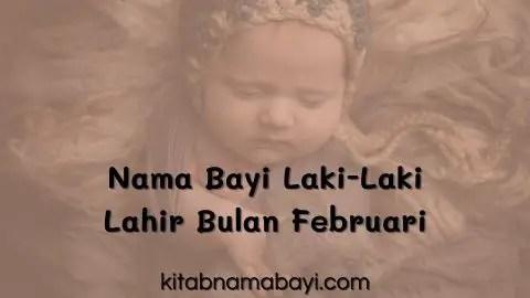 nama bayi laki-laki lahir bulan februari