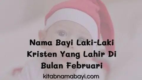 nama bayi laki-laki kristen yang lahir di bulan februari