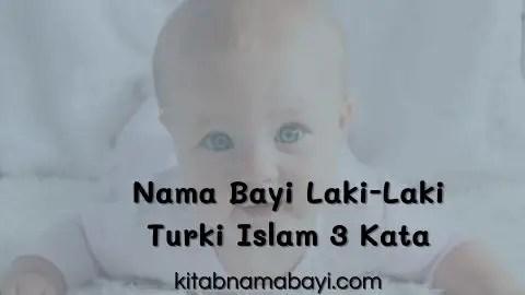 nama bayi laki-laki turki islam 3 kata