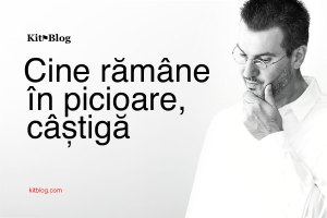 Kitblog.com — Cine rămâne în picioare, câștigă