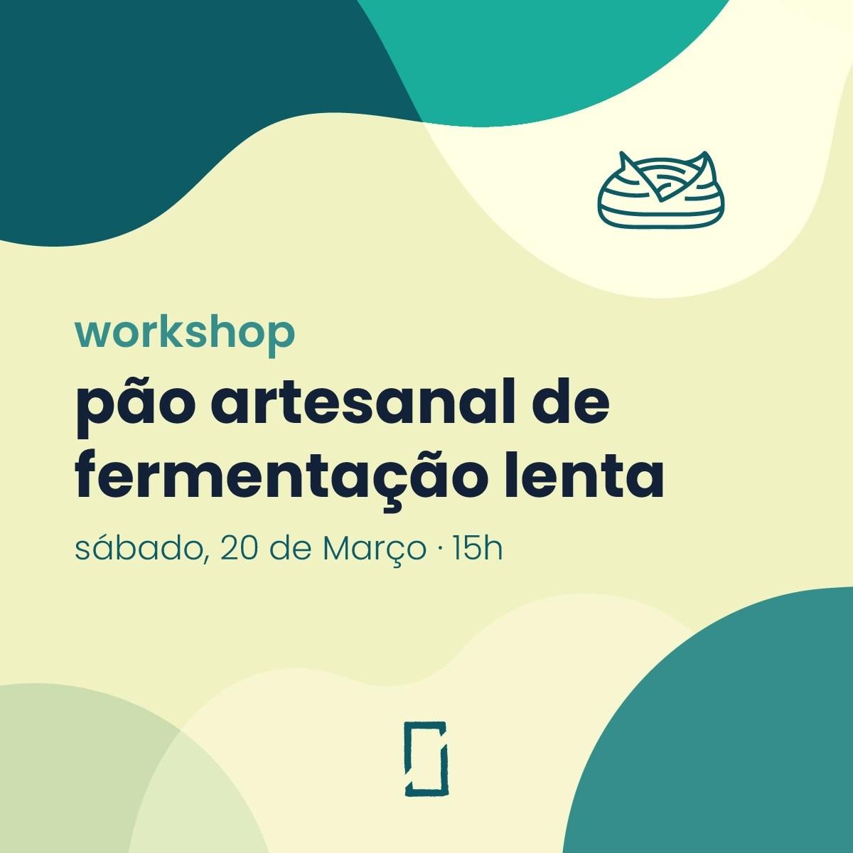 Workshop – pão artesanal de fermentação lenta