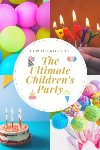 How to Cater for The Ultimate Children's Party