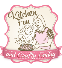 Kitchen Fun and Crafty Friday
