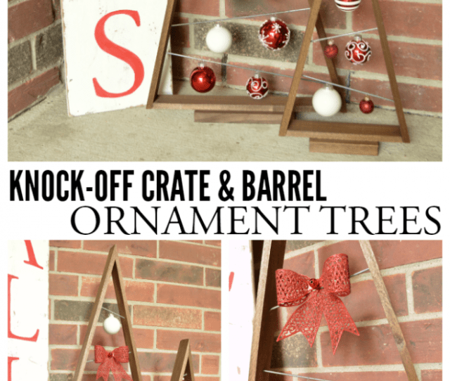 Knock Off Crate Barrel Ornament Trees These Are The Best Diy