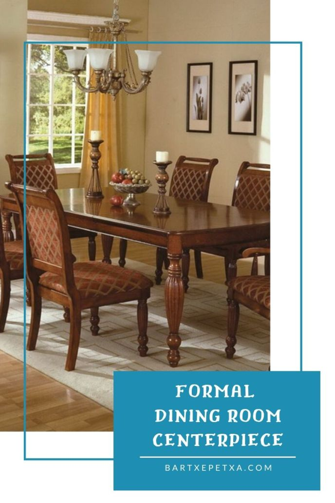 formal dining room centerpieces