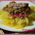 Spaghetti Squash with Barbecue Pulled Pork and Brown Rice – Recipe and Squash History