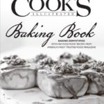 Cookbook of the Week: Cook's Illustrated Baking Book by America's Test Kitchen