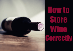 How to Store Wine Correctly – Based on Wine Type