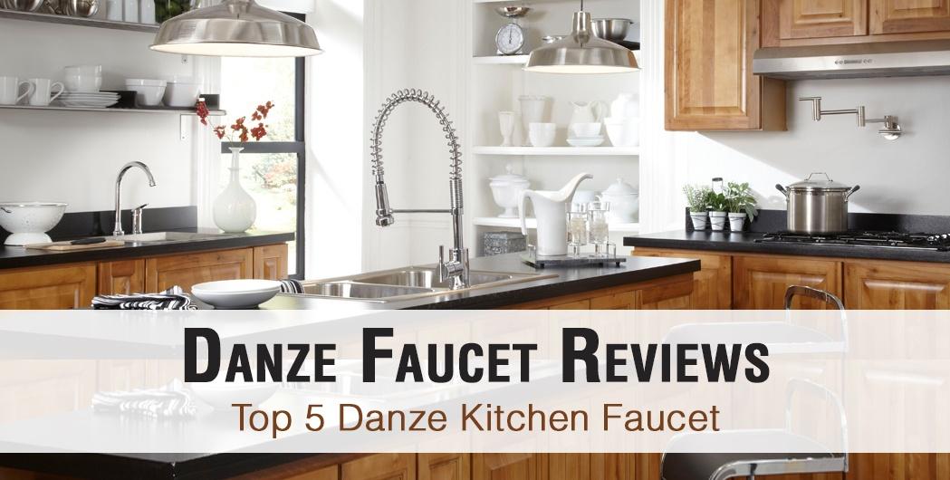 Danze Faucet Reviews – Top 5 Danze Kitchen Faucet of 2017