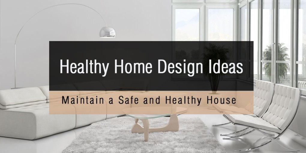 Healthy Home Design Ideas
