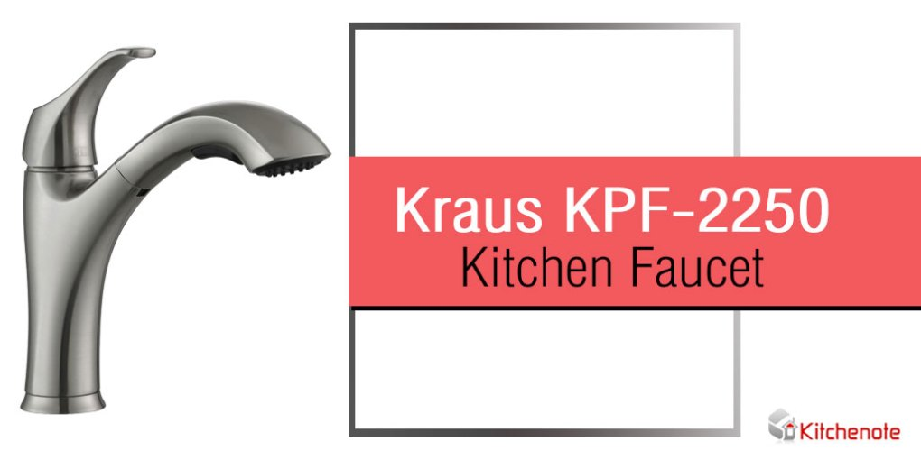 Kraus KPF-2250 Pull-Out Kitchen Faucet In Depth Review
