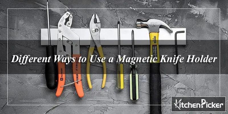 Use a Magnetic Knife Holder
