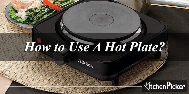 How to Use A Hot Plate?