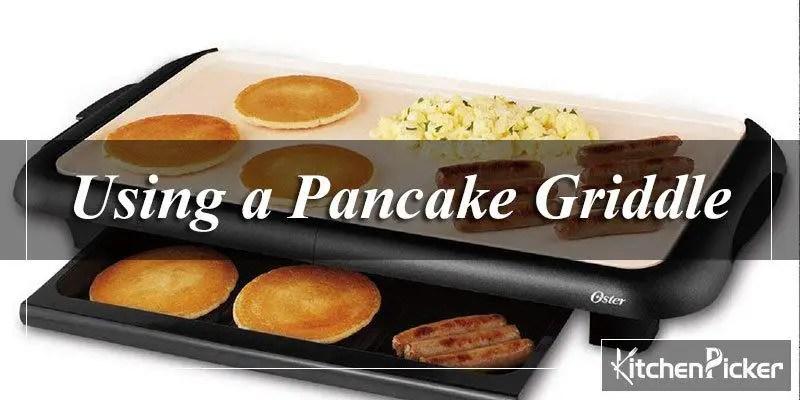Using a Pancake Griddle