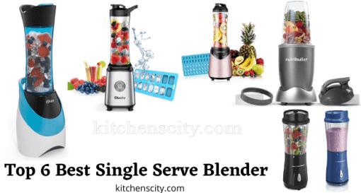 Top 6 Best Single Serve Blender