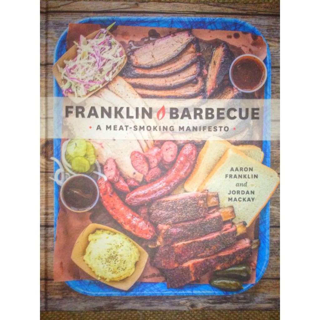 Franklin Barbecue may be the only barbecue cookbook you'll ever need.