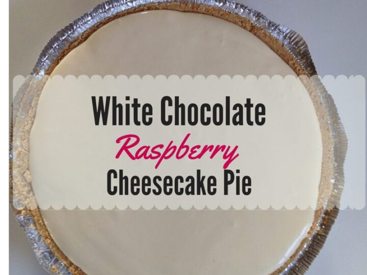Incredible, Effortless White Chocolate Raspberry Cheesecake Pie
