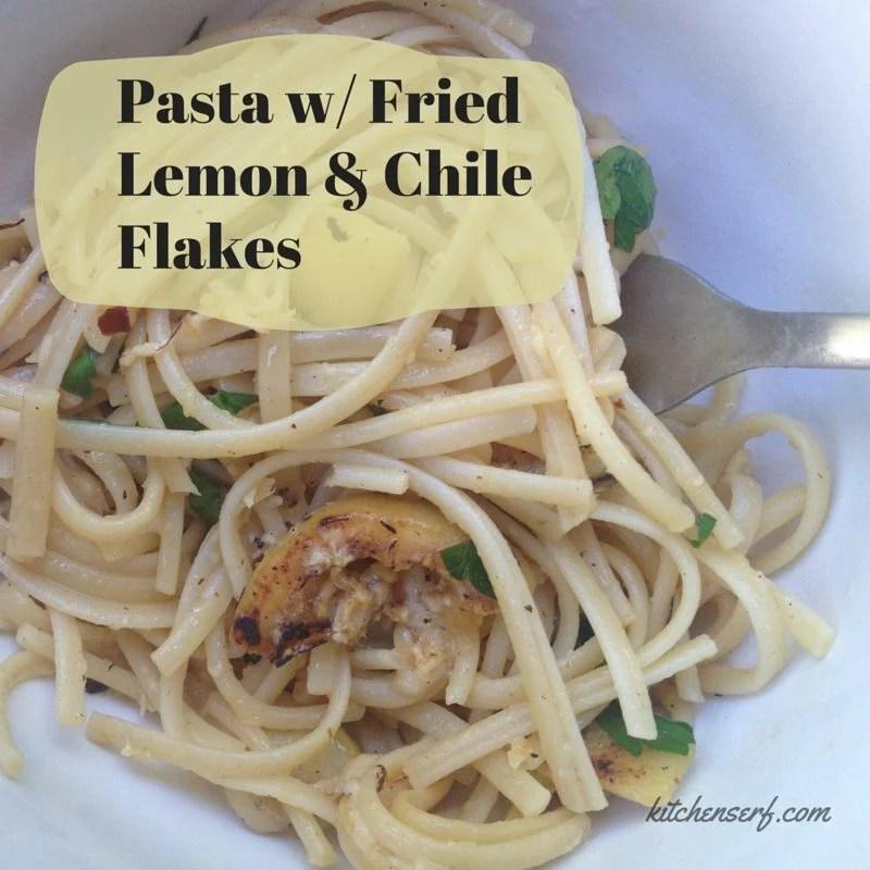 Pasta w- Fried Lemon & Chile Flakes