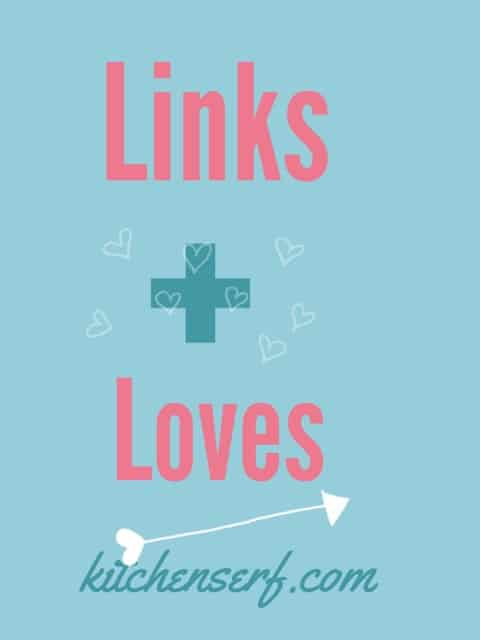 Hey baby, here's the latest editions of Links + Loves aka Stuff I've Gotta Share and You've Gotta See aka Really Great Things.