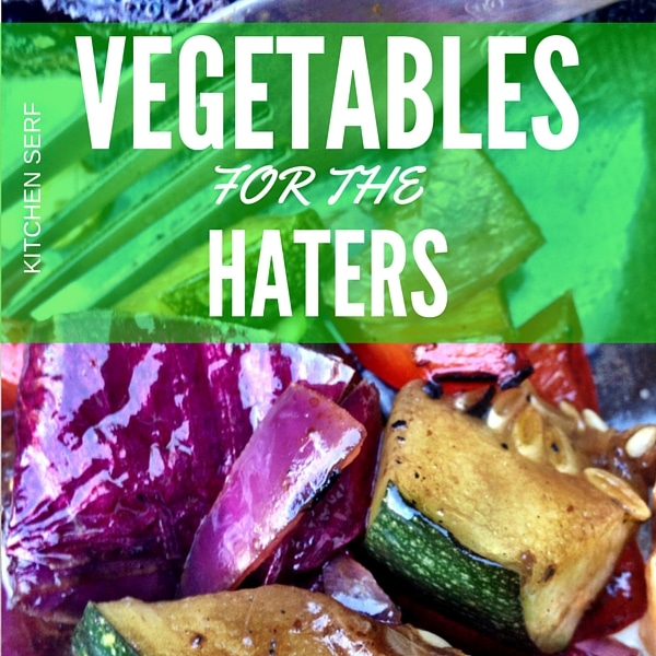 Vegetables for Haters will have every non-vegetable eating person in your life, whether 9, 19 or 59 eating his vegetables and loving them.