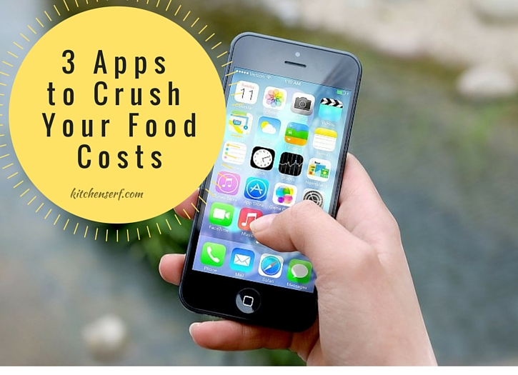 3 Apps to Crush Your Food Costs