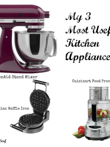 My 3 most useful kitchen appliances: KitchenAid Stand Mixer, Belgian Waffle Iron and Cuisinart Food Processor make my life in the kitchen so much easier and make me a better cook.