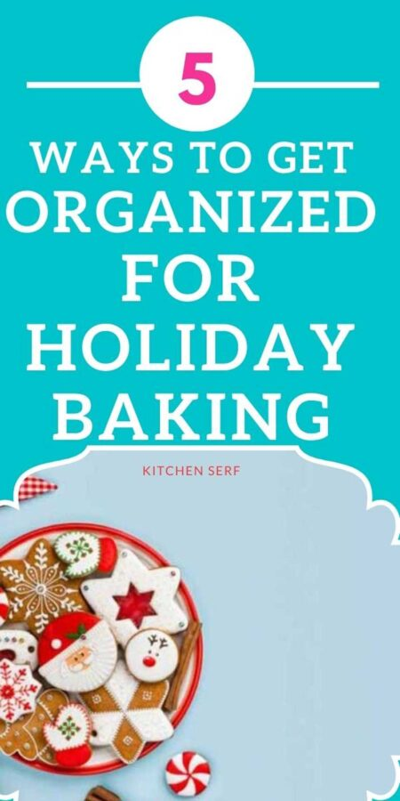 5+ Ways to Get Organized for Holiday Baking Season