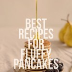 Best Recipes for Fluffy Pancakes