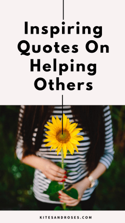Quote Helping Others : quote, helping, others, Helping, Others, Quotes, Inspire, Kites, Roses
