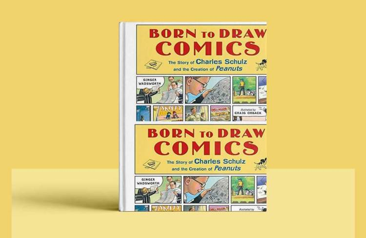 Born to Draw Comics: The Story of Charles Schulz and the Creation of Peanuts