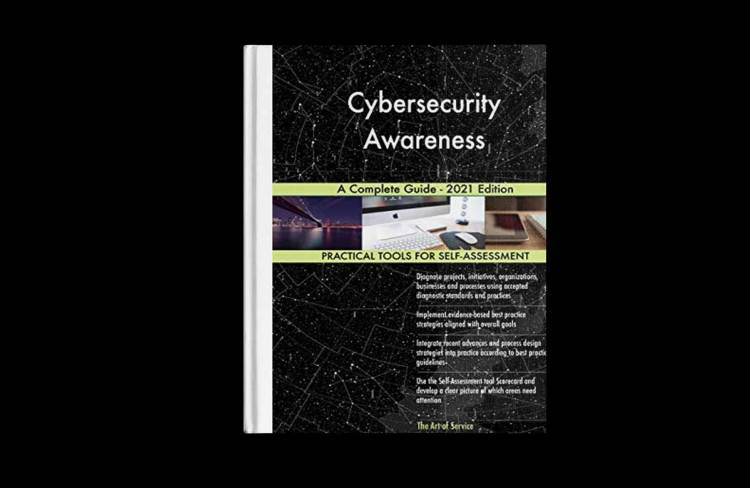 Cybersecurity Awareness A Complete Guide - 2021 Edition