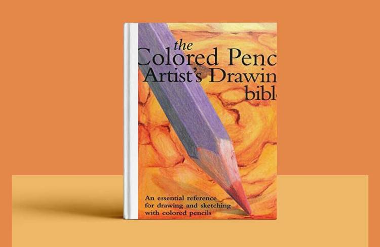 The Colored Pencil Artist's Drawing Bible: An essential reference for drawing and sketching with colored pencils