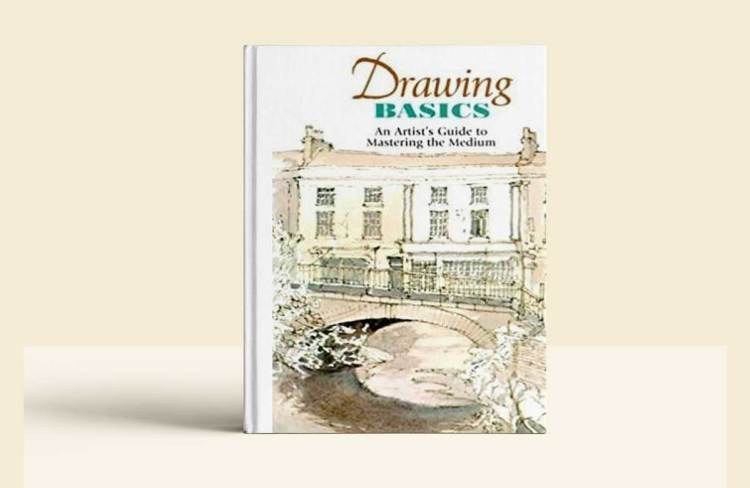 Drawing Basics: An Artist's Guide to Mastering the Medium