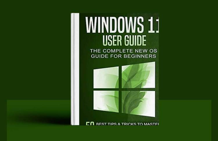 Windows 11 User Guide: The Complete New OS Guide for Beginners. 50 Best Tips