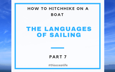 Boat Hitchhiking Part 7: The Languages of Sailing