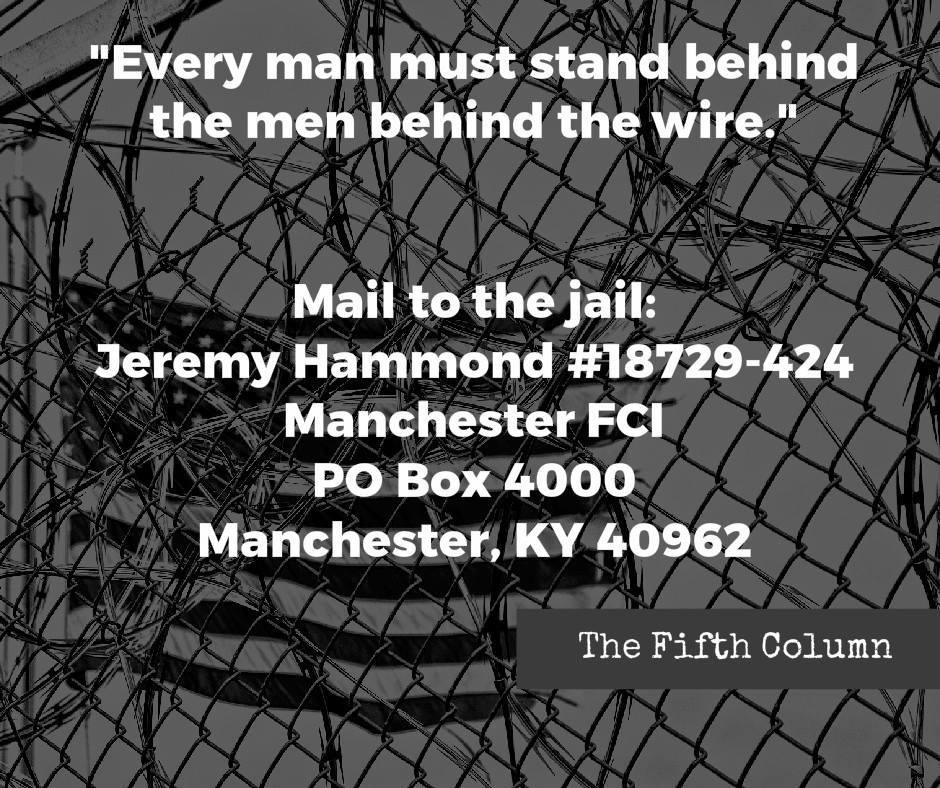 Write to Jeremy Hammond: Jeremy Hammond #18729–424, FCI Manchester Federal Correctional Institution, P.O. Box 4000, Manchester, KY 40962 (The Fifth Column)